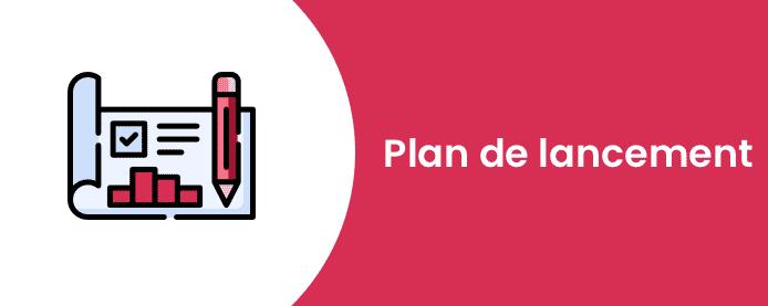 préparer votre plan de lancement