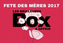 Une Box pour la fête des mères 2017